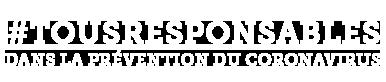 #TOUSRESPONSABLES DANS LA PRÉVENTION DU CORONAVIRUS